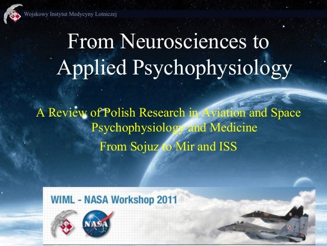 From Neurosciences to Applied Psychophysiology A Review of Polish Research in Aviation and Space Psychophysiology and Medi...