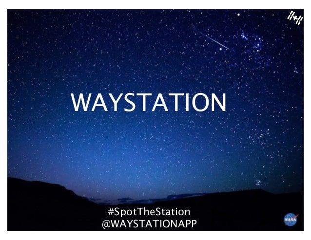 WAYSTATION#SpotTheStation@WAYSTATIONAPP