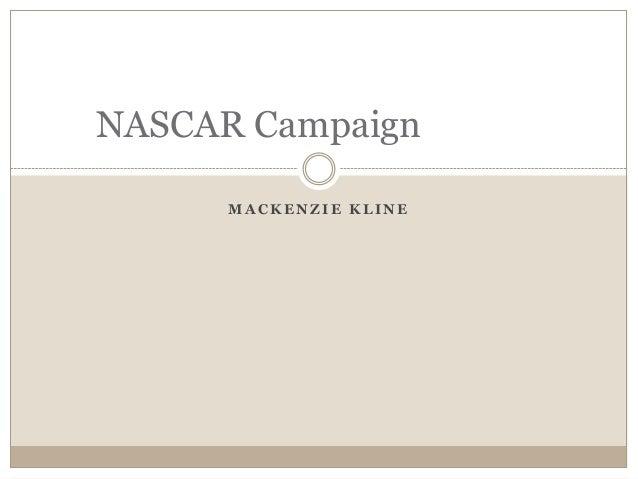 M A C K E N Z I E K L I N E NASCAR Campaign