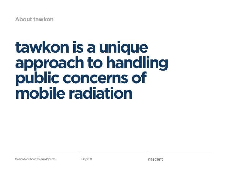 Nascent   tawkon ux design process Slide 3