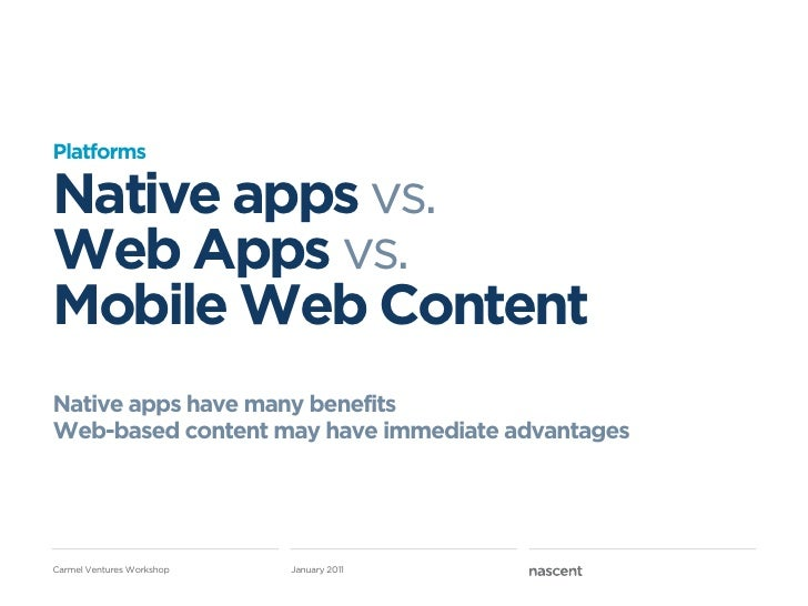 PlatformsNative apps vs.Web Apps vs.Mobile Web ContentNative apps have many benefitsWeb-based content may have immediate a...