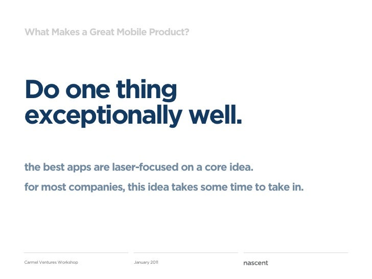 What Makes a Great Mobile Product?Do one thingexceptionally well.the best apps are laser-focused on a core idea.for most c...