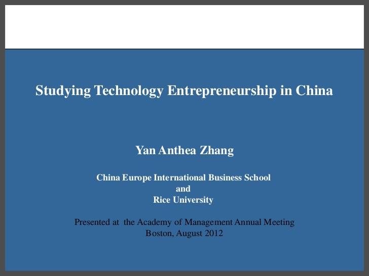 Studying Technology Entrepreneurship in China                   Yan Anthea Zhang          China Europe International Busin...