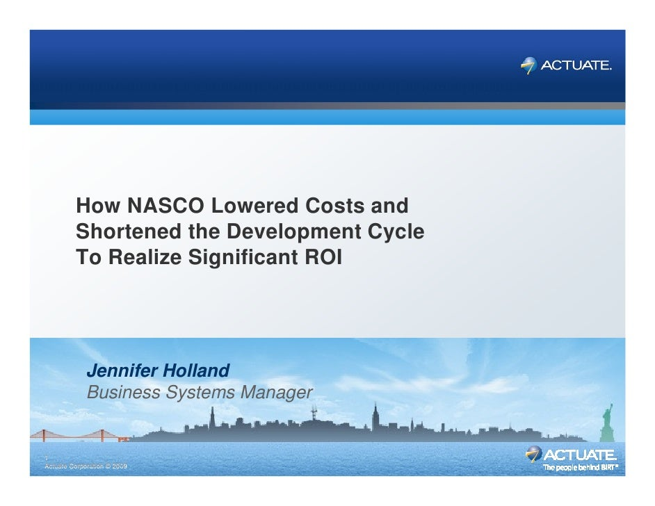 Actuate & BIRT Customer Days         How NASCO Lowered Costs and         Shortened the Development Cycle         To Realiz...