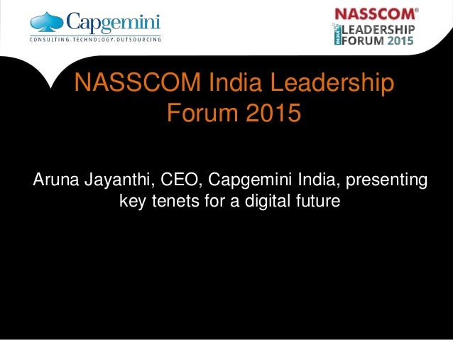 aa NASSCOM India Leadership Forum 2015 Aruna Jayanthi, CEO, Capgemini India, presenting key tenets for a digital future