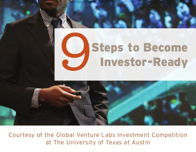 Courtesy of the Global Venture Labs Investment Competitionat The University of Texas at Austin9				 Steps to BecomeInvesto...