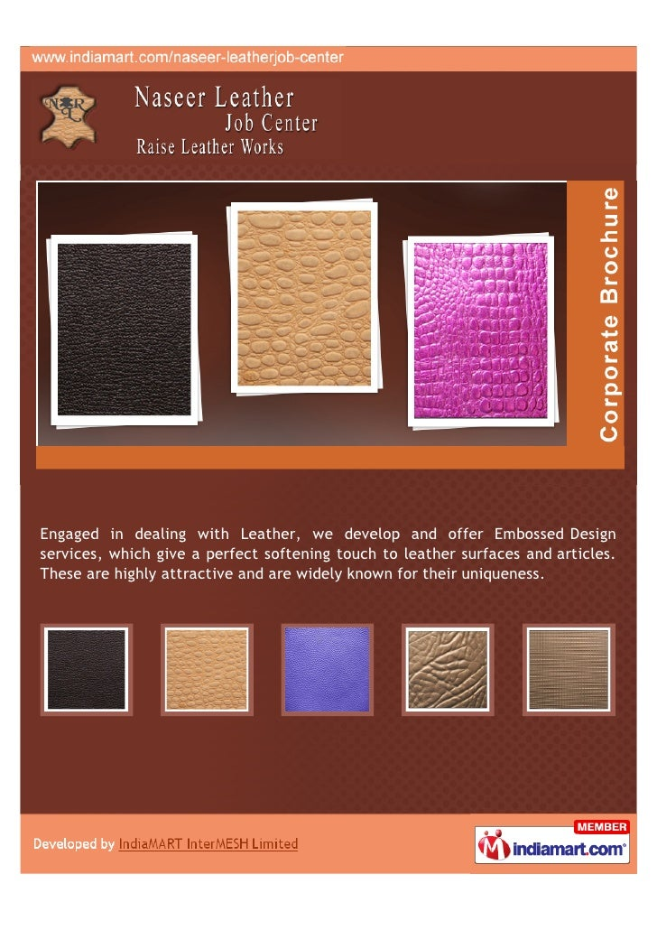 Engaged in dealing with Leather, we develop and offer Embossed Designservices, which give a perfect softening touch to lea...