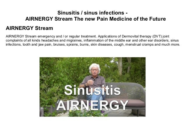 Sinusitis / sinus infections - AIRNERGY Stream The new Pain Medicine of the Future AIRNERGY Stream AIRNERGY Stream emergen...