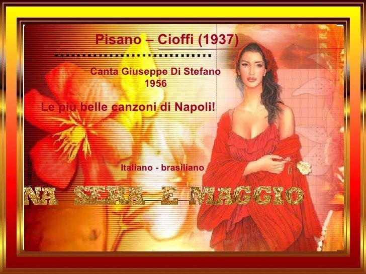 Pisano – Cioffi (1937) Canta Giuseppe Di Stefano 1956 Italiano - brasiliano Le più belle canzoni di Napoli!
