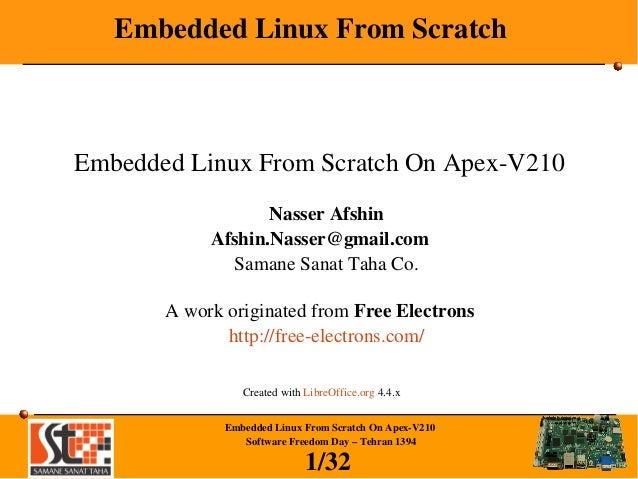1/32 EmbeddedLinuxFromScratchOnApexV210 SoftwareFreedomDay–Tehran1394 EmbeddedLinuxFromScratch EmbeddedLin...