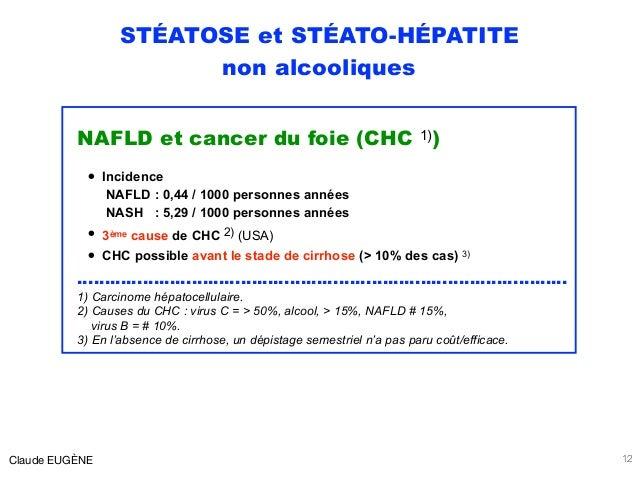STÉATOSE et STÉATO-HÉPATITE non alcooliques NAFLD et cancer du foie (CHC 1)) • Incidence  NAFLD : 0,44 / 1000 personnes a...