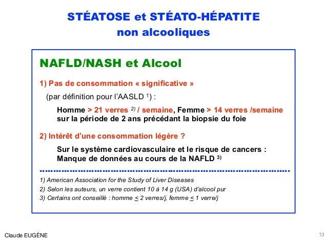 STÉATOSE et STÉATO-HÉPATITE non alcooliques NAFLD/NASH et Alcool 1) Pas de consommation « significative » (par définition...