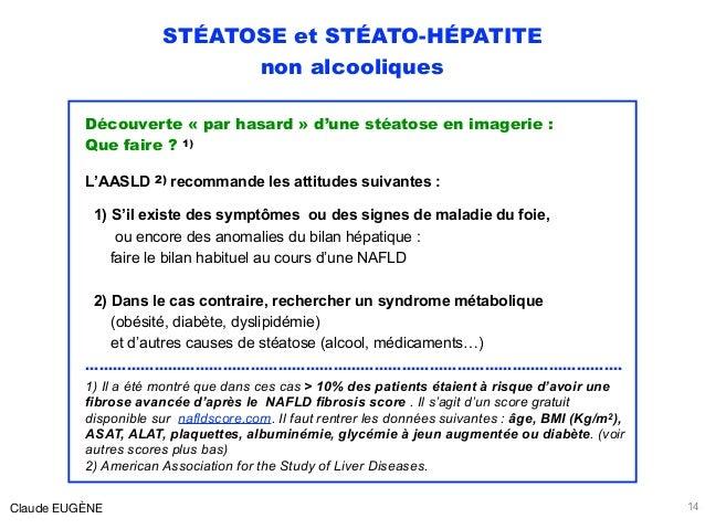 STÉATOSE et STÉATO-HÉPATITE non alcooliques Découverte «par hasard» d'une stéatose en imagerie :  Que faire ? 1) L'AASL...