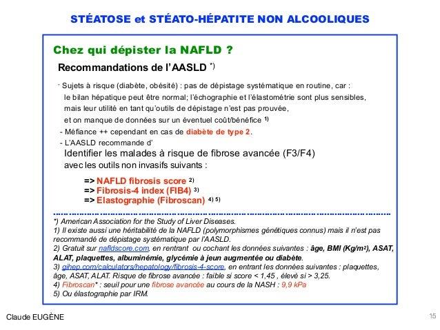 STÉATOSE et STÉATO-HÉPATITE NON ALCOOLIQUES Chez qui dépister la NAFLD ? Recommandations de l'AASLD *) - Sujets à risque (...