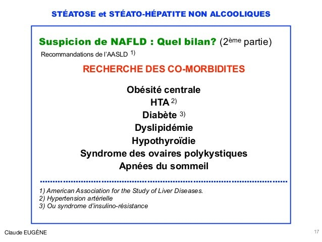 STÉATOSE et STÉATO-HÉPATITE NON ALCOOLIQUES Suspicion de NAFLD : Quel bilan? (2ème partie) Recommandations de l'AASLD 1) R...