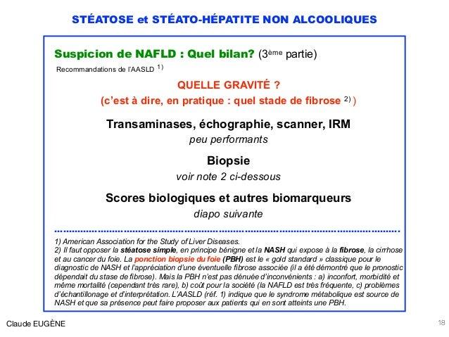 STÉATOSE et STÉATO-HÉPATITE NON ALCOOLIQUES Suspicion de NAFLD : Quel bilan? (3ème partie) Recommandations de l'AASLD 1) Q...