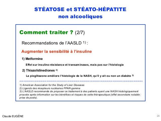 STÉATOSE et STÉATO-HÉPATITE non alcooliques Comment traiter ? (2/7) Recommandations de l'AASLD 1) : Augmenter la sensibili...
