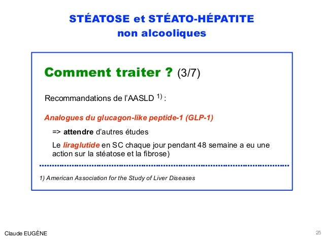 STÉATOSE et STÉATO-HÉPATITE non alcooliques Comment traiter ? (3/7) Recommandations de l'AASLD 1) : Analogues du glucagon-...