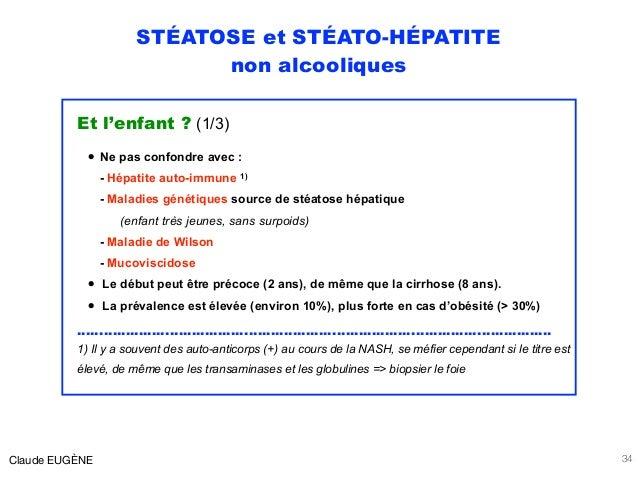 STÉATOSE et STÉATO-HÉPATITE non alcooliques Et l'enfant ? (1/3) • Ne pas confondre avec : - Hépatite auto-immune 1) - Mal...