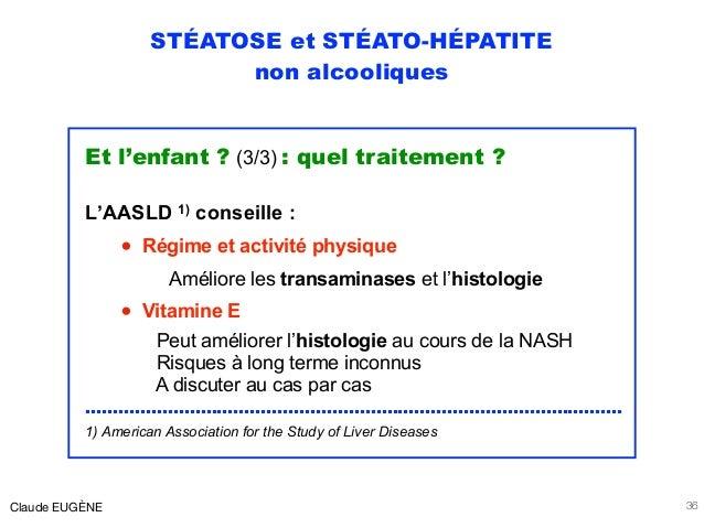 STÉATOSE et STÉATO-HÉPATITE non alcooliques Et l'enfant ? (3/3) : quel traitement ? L'AASLD 1) conseille : • Régime et act...