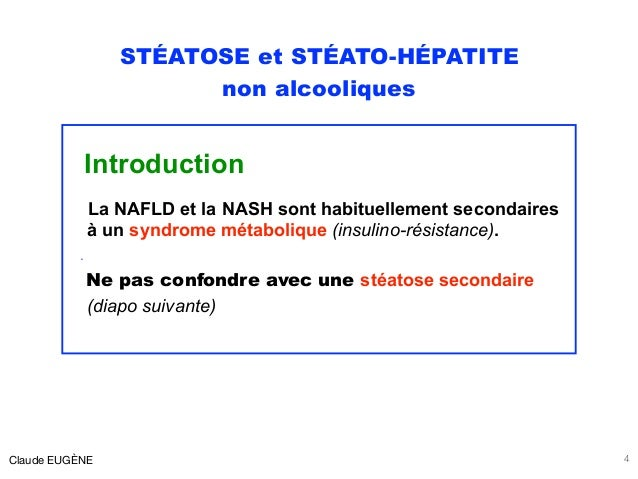 STÉATOSE et STÉATO-HÉPATITE non alcooliques Introduction La NAFLD et la NASH sont habituellement secondaires  à un syndro...