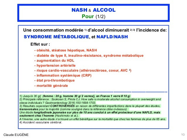 NASH & ALCOOL Pour (1/2) Une consommation modérée 1) d'alcool diminuerait 2) 3) l'incidence de: SYNDROME MÉTABOLIQUE, et N...