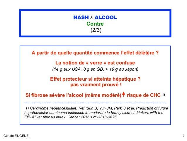 NASH & ALCOOL Contre (2/3) A partir de quelle quantité commence l'effet délétère ? La notion de « verre » est confuse (14...