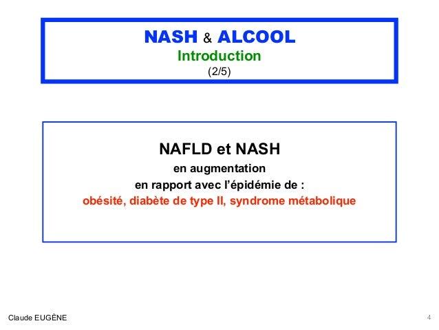 NASH & ALCOOL Introduction (2/5) NAFLD et NASH en augmentation en rapport avec l'épidémie de : obésité, diabète de type II...