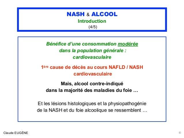 NASH & ALCOOL Introduction (4/5) Bénéfice d'une consommation modérée dans la population générale : cardiovasculaire 1ère c...