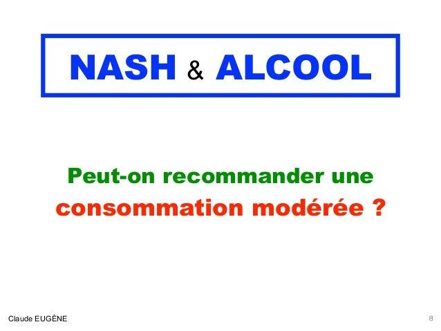 NASH & ALCOOL .  Peut-on recommander une consommation modérée ? Claude EUGÈNE 8
