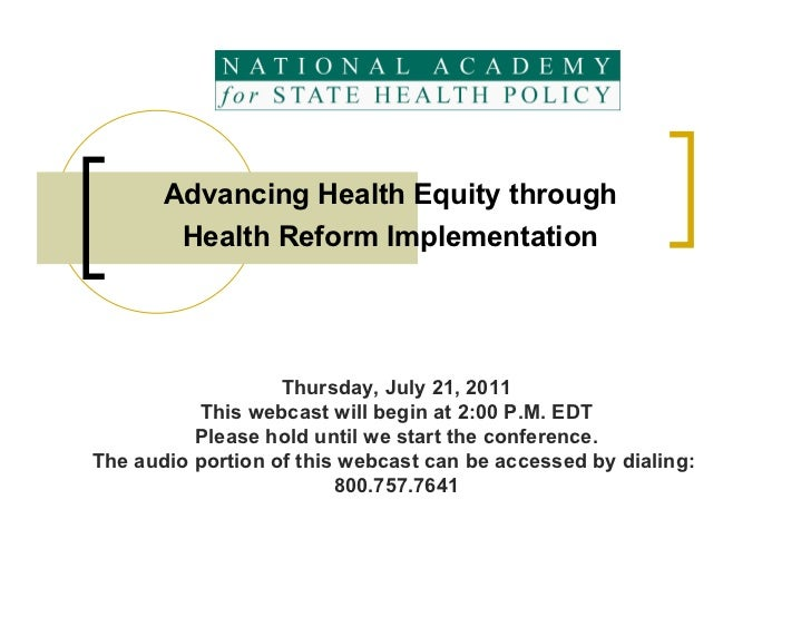 Advancing Health Equity through        Health Reform Implementation                   Thursday, July 21, 2011          Thi...