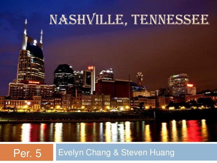 NASHVILLE, TENNESSEE<br />Evelyn Chang & Steven Huang<br />Per. 5<br />