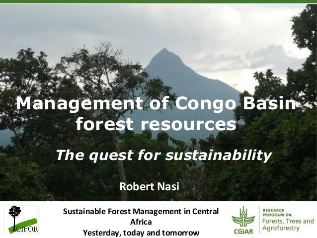 Management of Congo Basinforest resourcesThe quest for sustainabilitySustainable Forest Management in Central Af...