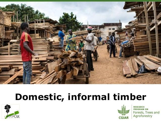 Domestic, informal timber