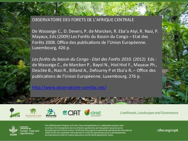 OBSERVATOIRE DES FORETS DE L'AFRIQUE CENTRALE  De Wasseige C., D. Devers, P. de Marcken, R....