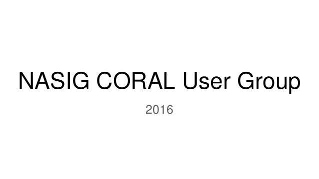NASIG CORAL User Group 2016