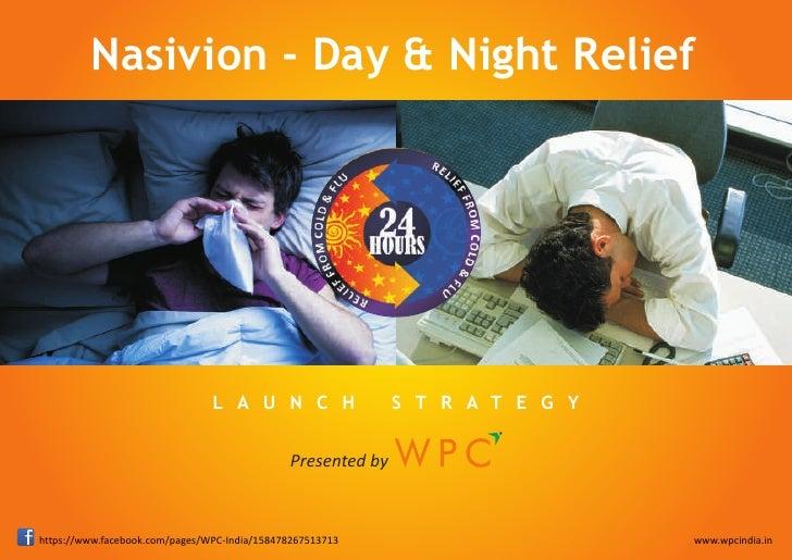 Nasivion - Day & Night Relief                                L A U N C H                  S T R A T E G Y                 ...