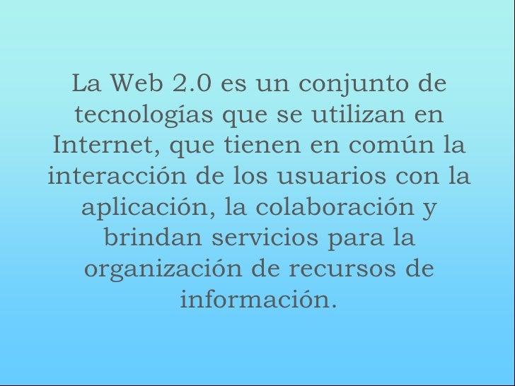 A continuación explicaremos siete tutoriales de aplicaciones    de Web 2.0…     Ventajas                                  ...