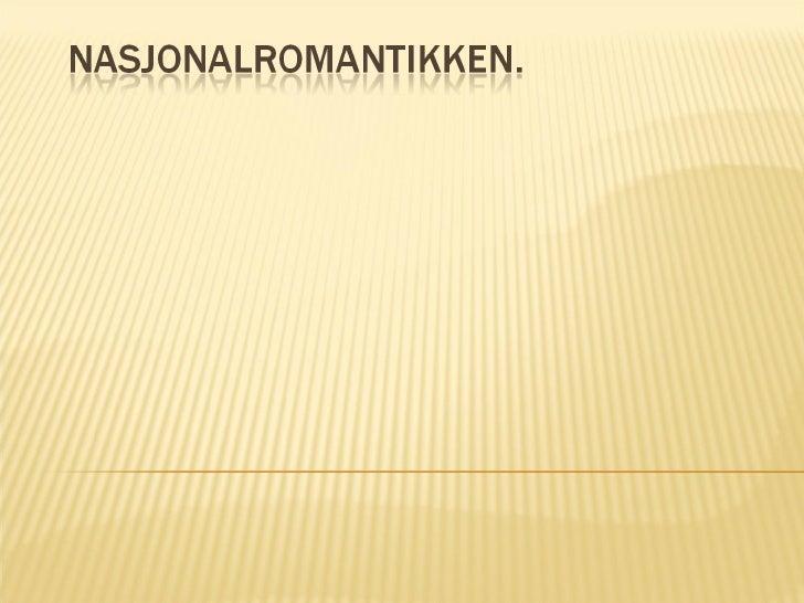 Nasjonalromantikken Slide 1