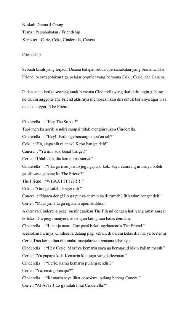 Naskah Drama 4 Orang Tema : Persahabatan / Friendship Karakter : Cerie, Coki, Cinderella, Canera Friendship Sebuah kisah y...