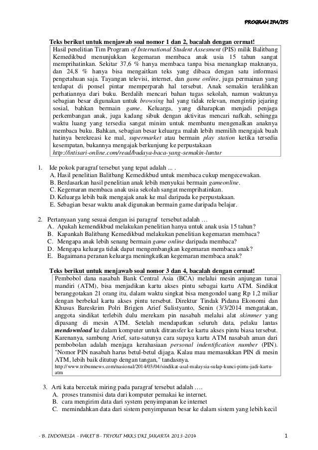 PROGRAM IPA/IPS - B. INDONESIA - PAKET B- TRYOUT MKKS DKI JAKARTA 2013-2014 1 Teks berikut untuk menjawab soal nomor 1 dan...