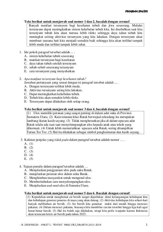 PROGRAM IPA/IPS - B. INDONESIA - PAKET C- TRYOUT MKKS DKI JAKARTA 2013-2014 1 Teks berikut untuk menjawab soal nomor 1 dan...