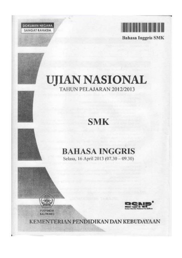 Bahasa Inggris SMK  I a SANGAT *AHASM      Hm       UJIAN NASIONAL  TAHUN PELAJARAN 2012/2013     SMK  BAHASA INGGRIS  Sel...