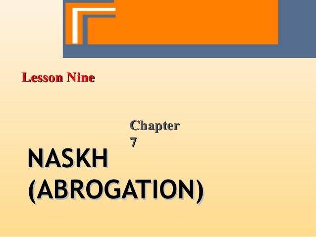 NASKHNASKH(ABROGATION)(ABROGATION)Lesson NineLesson NineChapterChapter77