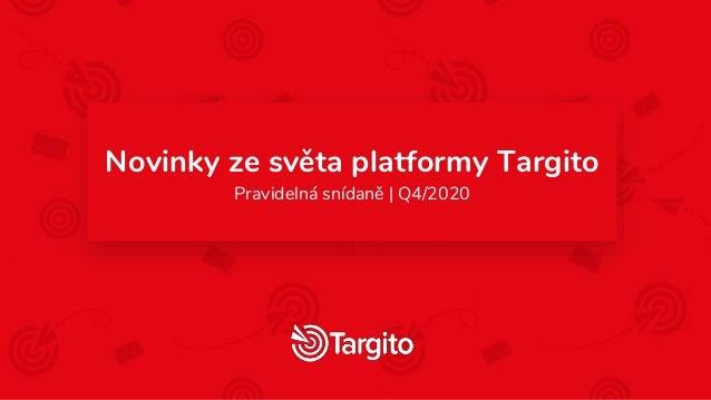 Novinky ze světa platformy Targito Pravidelná snídaně | Q4/2020