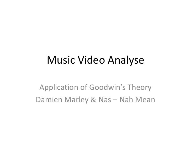 Music Video Analyse Application of Goodwin's TheoryDamien Marley & Nas – Nah Mean