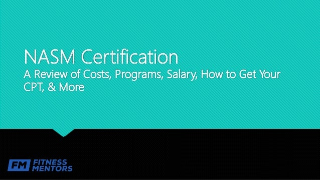 NASM Certification A Review of Costs, Programs, Salary, How to Get Your CPT, & More