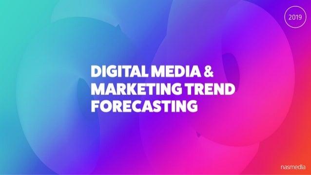[Nasmedia] 2019 digital media & marketing forecasting Slide 1