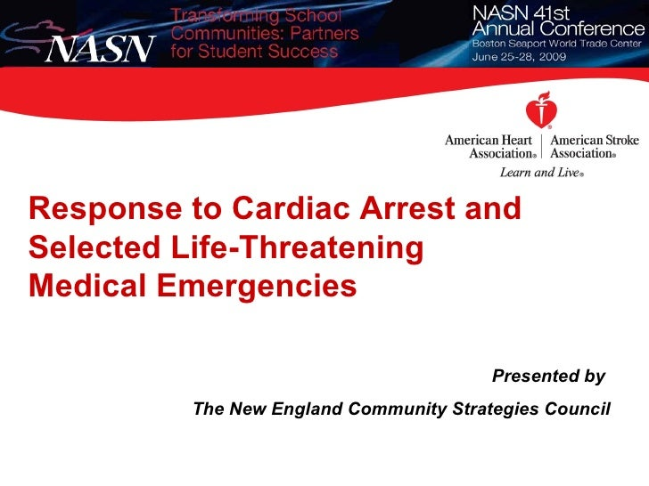 Response to Cardiac Arrest and  Selected Life-Threatening Medical Emergencies Presented by  The New England Community Stra...