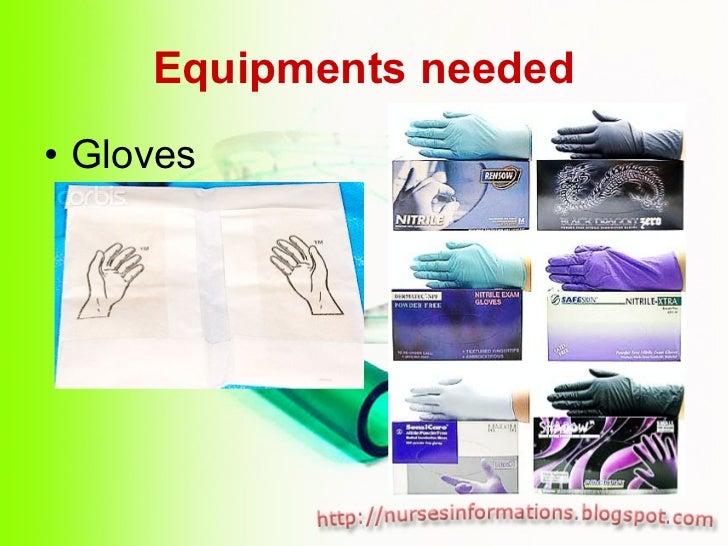 Equipments needed <ul><li>Gloves   </li></ul>